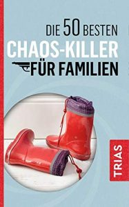 Chaos-Killer für Familien*